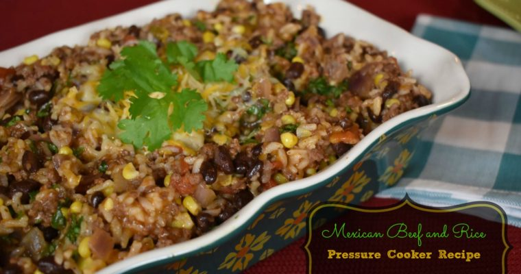 Mexican Beef and Rice {Pressure Cooker/Instant Pot Recipe}