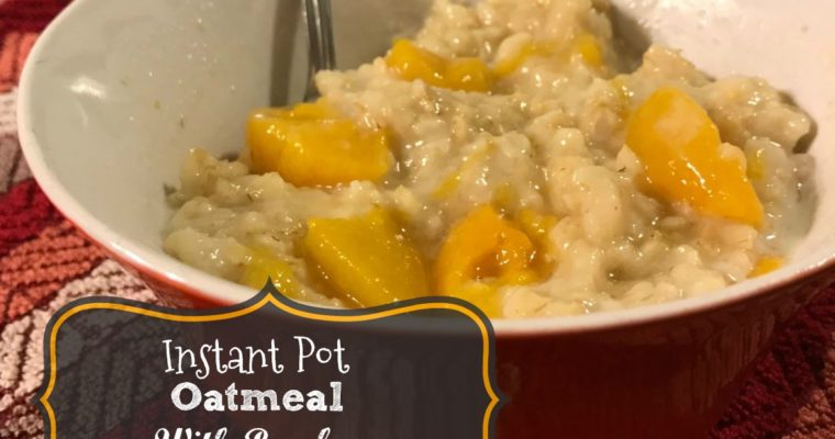 Oatmeal with Peaches {Instant Pot Recipe}