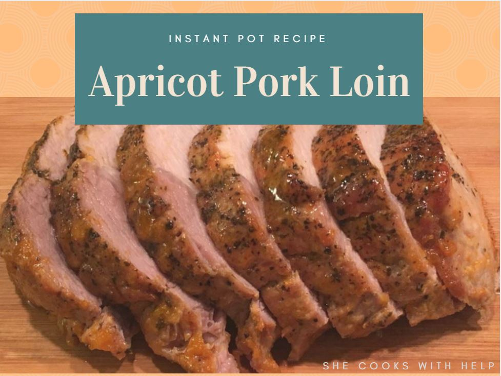 Apricot Pork Loin Instant Pot Recipe She Cooks With Help