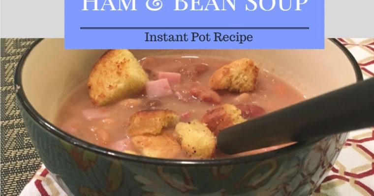 Ham & Bean Soup {Instant Pot Recipe} – Perfect for your leftover ham bone!