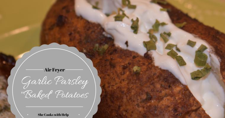 "Air Fryer Garlic Parsley ""Baked Potatoes"""