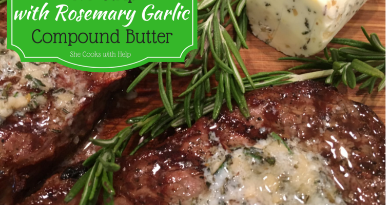 NY Strip Steak with Rosemary Garlic Compound Butter