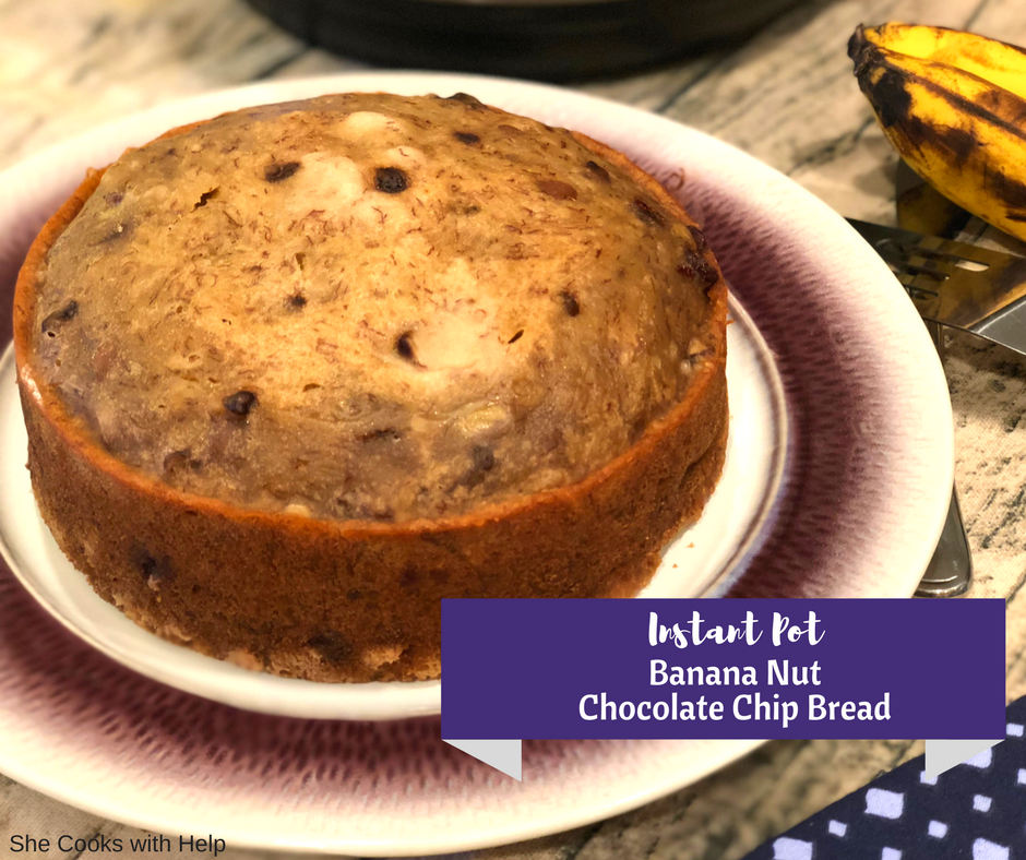 Banana Nut Chocolate Chip Bread Instant Pot Recipe She Cooks With Help